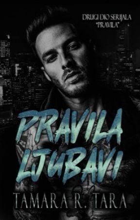 PRAVILA LJUBAVI #2 ✔️ by TAMARA_TARA