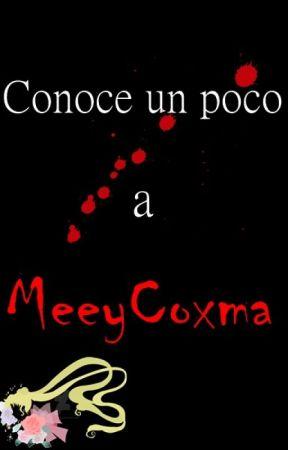 Conoce a MeeyCoxma. by MeeyCoxma