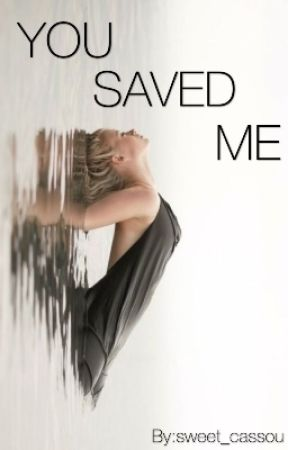 You saved me [Terminé] by sweet_cassou
