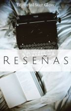 || RESEÑAS || (Abierto) by StarGlowEditorial