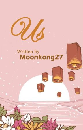 US (COMPLETED) by moonkong27