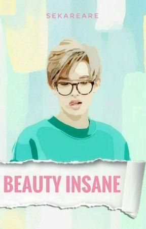 Beauty Insane by sekareare