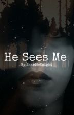 He Sees Me by ShawMcKnight