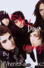 If I Fall Down. [Frikey] by WhenItRains98xox