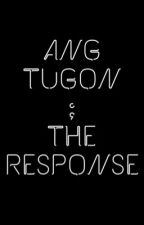 Ang Tugon ; The Response by InevitableThoughts_