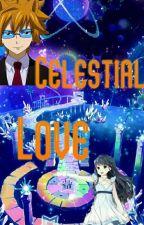 The Celestial Spirit Princess: Celestial love (Loke x OC) Fairy Tail [BOOK 1] by Luv_INFINITE