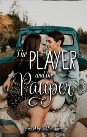 The Player & The Pauper | ✓ by Ashley_Mariex