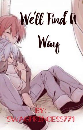 We'll find a way (yaoi) by SwagPrincess771