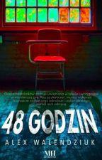 48 Godzin [ZAKOŃCZONE] autorstwa Viraniii