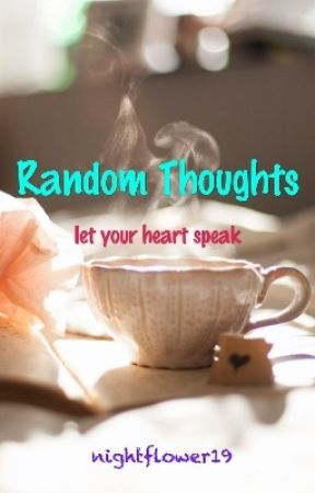 RANDOM THOUGHTS by twinkling_girl