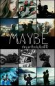 Maybe  by cl0verleaf