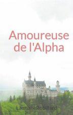 Amoureuse de l'Alpha by LaurianeRobillard