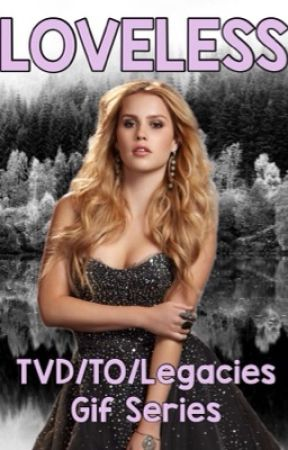 LOVELESS || TVD & TO Gif Series by life-in-PURPLE