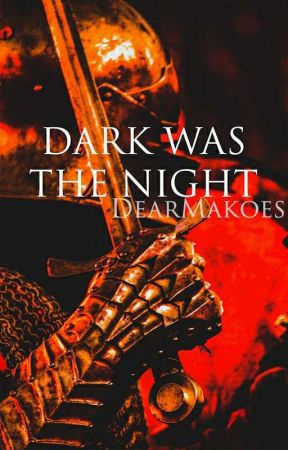 Dark Was The Night || Game Of Thrones by DearMakoes