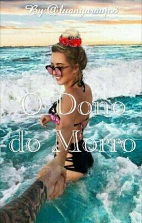 O DONO DO MORRO (Revisando) by luanyaraujo3