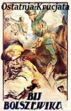 Ostatnia Krucjata - Śmierć czerwonej zarazie! by Aldenar1795