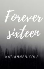 Forever Sixteen by katiannenicole