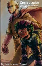 One's Justice: A My Hero Academia and One Punch Man Story by Caped-Sensei-Saitama