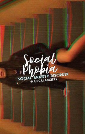 ✧ social phobia  by -magicalanxiety