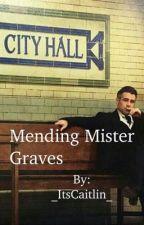 Mending Mr. Graves by _ItsCaitlin_