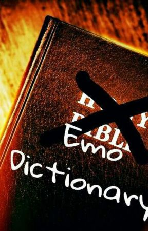 Emo Dictionary by SexyLlamaJuliet