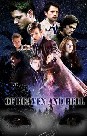 Of Heaven and Hell (A SuperWhoLock fanfiction) by ThePandoricaOpens