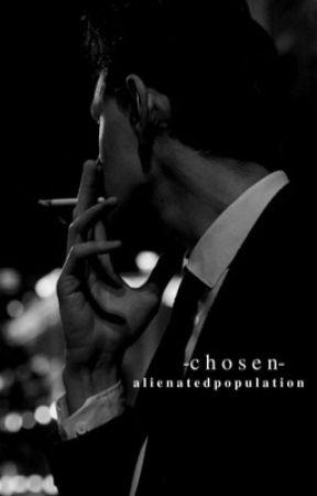 𝙘𝙝𝙤𝙨𝙚𝙣.  by AlienatedPopulation