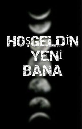 Hoşgeldin Yeni Bana by evvalAltner9