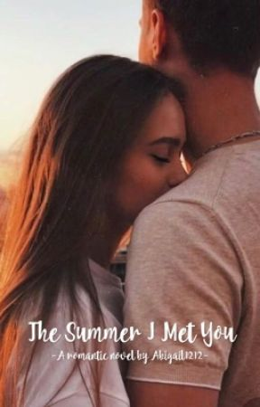The Summer I Met You by abbygray1212
