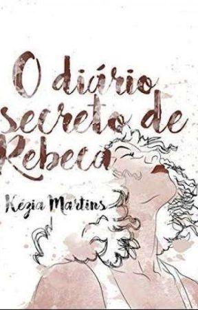 O diário secreto de Rebeca - Conto (1.5) by keziamartinsb