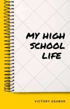 My High School Life  by Antisocial_Vicky