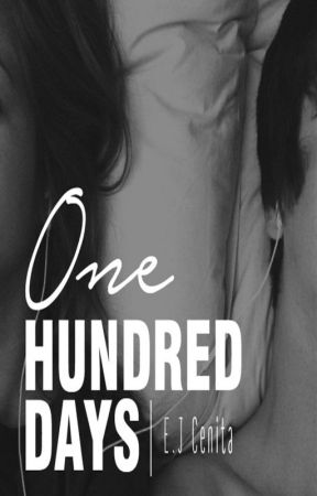 One Hundred Days - Short story (Completed) by EJCenita