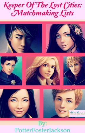 KOTLC: MATCHMAKING LISTS AND REACTION/STORY! by PotterFosterJackson