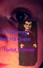 The Dummy and His Queen - A Goosebumps Fanfiction {Completed} by Forlot_Forever