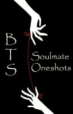 BTS Soulmate oneshots  by mitts2002