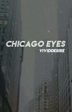Chicago Eyes  by -caramelqxeen