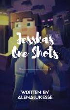 jesskas oneshots by mcsmlover82935
