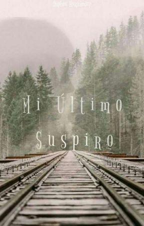 Mi Último Suspiro ✔ by Damlezez_53