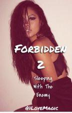 Forbidden 2| A Chris Brown Fan Fiction  by 1LoveMagic