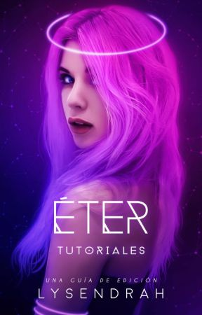 Éter || Tutoriales by Lysendrah