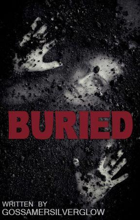 Buried (Bailey Roberts Trilogy #1) Editing by gossamersilverglow
