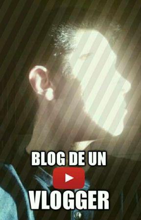 BLOG DE UN VLOGGER  by LuisUps