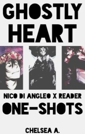 ✄EDITING || Ghostly Heart [Nico di Angelo X Reader] by solxce