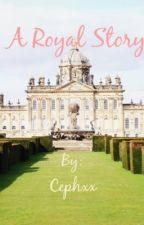 A Royal Story by Cephxx