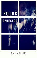 Polos opuestos. #BadBoysDoItBetter by Tequila213
