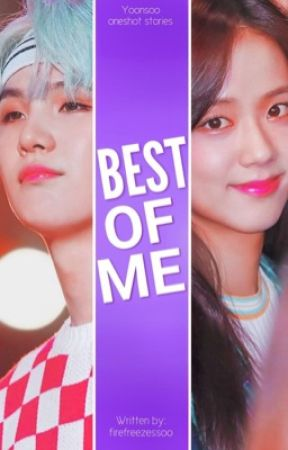 Best of Me {YoonSoo} by FireFreezesSoo