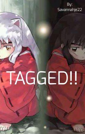 TAGGED!! by Savannahje22