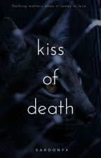 Kiss of Death by GaNgsteREd