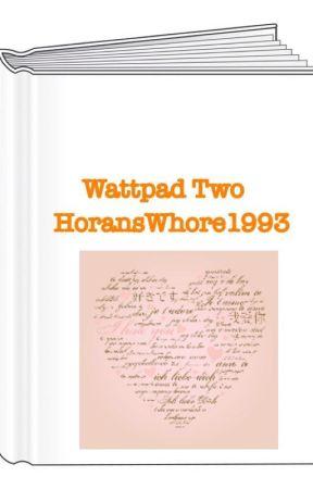 Wattpad Two by HoransWhore1993