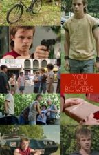 You Suck Bowers; A Henry Bowers Story by avadakedavra9347
